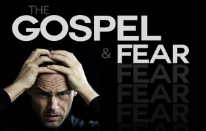 The Gospel and Fear