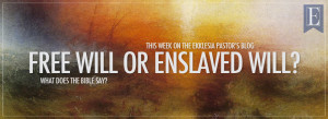 Free Will or Enslaved Will SLIDE