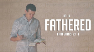 FATHERED Thumbnail for Vimeo Sermon Art