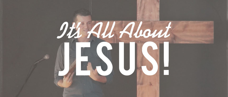 It's All About Jesus (without this week's sermon) Thumbnail for Homepage Sermon Art