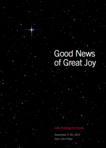 Good News of Great Joy | ADVENT Deviotional by John Piper