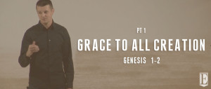 Grace To All Creation SERMON PAGE