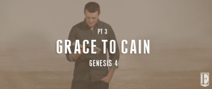 Grace to Cain SERMONPAGE